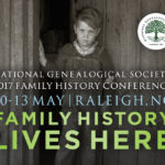 Registration Open for Bloggers and Members of the Media Attending 2017 NGS Family History Conference